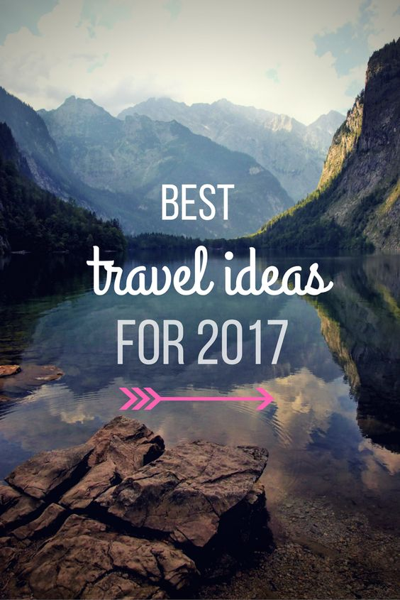 Have you made any New Year's resolutions? Maybe you want to travel more? If yes, here you can find 10 best travel ideas for 2017!